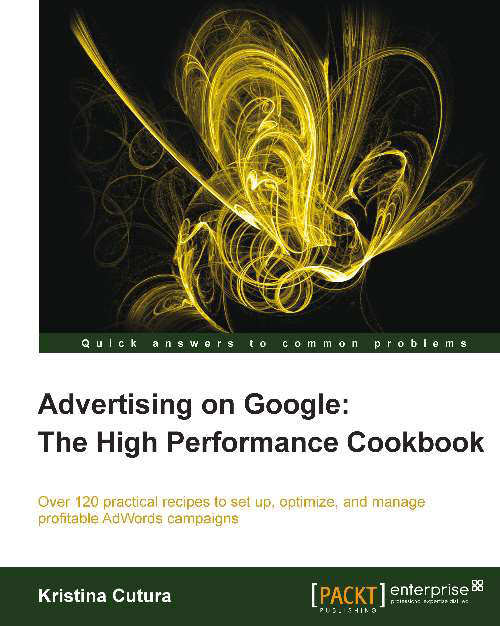 Advertising on Google: The High-Performance Cookbook
